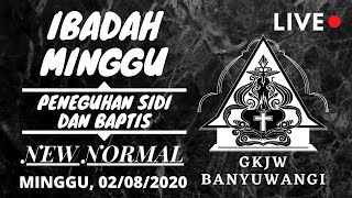 GKJW BANYUWANGI | Ibadah Minggu, Peneguhan Sidi, & Baptis New Normal | Live Streaming