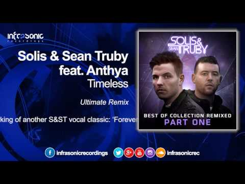 Solis & Sean Truby feat. Anthya - Timeless (Ultimate Remix) [Infrasonic]