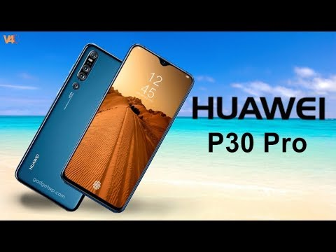 Huawei P30 Pro Confirmed, Official Look, Launch, Price, 40MP 3D Camera, Specs,Features,Trailer,Leaks