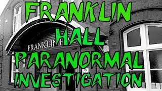 HBI HAUNTED BRITAIN INVESTIGATIONS - FRANKLIN HALL PARANORMAL INVESTIGATION
