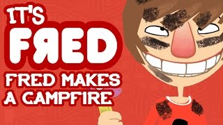 Fred Makes a Campfire - It's Fred!