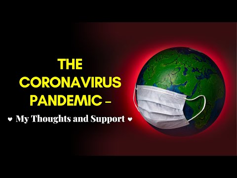 The Coronavirus Pandemic – My Thoughts and Support