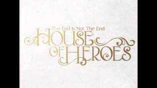 House of Heroes The End Is Not The End Full Album (Tracks 1-15)