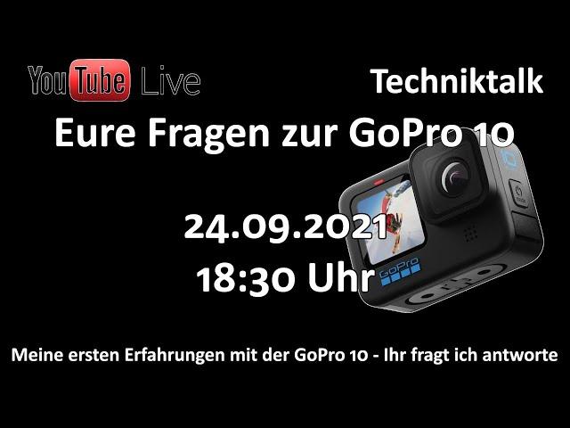 Live is Live - GoPro 10 - Meine ersten Erfahrungen mit der neuen GoPro - Eure Fragen