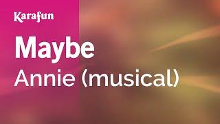 Video Karaoke Maybe - Annie * download MP3, 3GP, MP4, WEBM, AVI, FLV September 2017