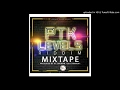 PTK LEVELS RIDDIM  OFFICIAL MIXTAPE
