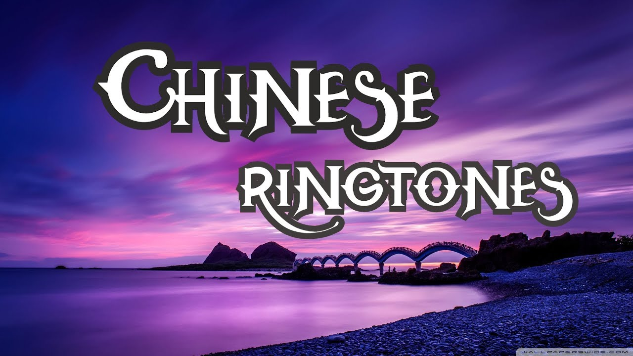 Top 5 Best Chinese Ringtones 2019 Download Now Youtube