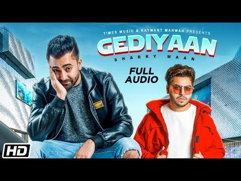 Gediyaan  Full Audio  Sharry Maan Feat. Mistabaaz  Deep Fateh  Jamie  Latest Punjabi Song 2019
