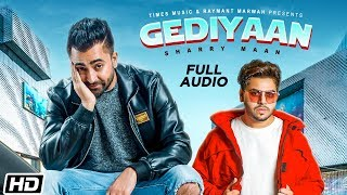Gediyaan | Full Audio | Sharry Maan feat. MistaBaaz | Deep Fateh | Jamie | Latest Punjabi Song 2019