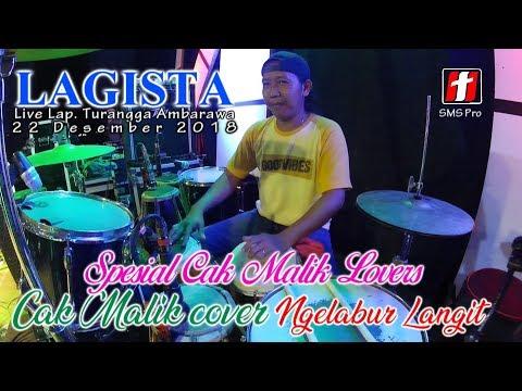 Spesial Cak Malik Lovers - Ngelabur Langit cover Cak Malik LAGISTA Live Ambarawa