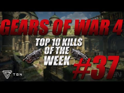 Gears of War 4- Top 10 Kills of the Week #37