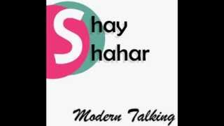 Shay Shahar - Modern Talking (Original Mix)
