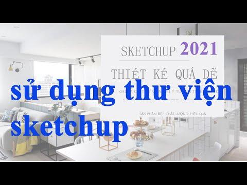 hướng dẫn sử dụng thư viện sketchup trong thiết kế nội thất  library sketchup 2021