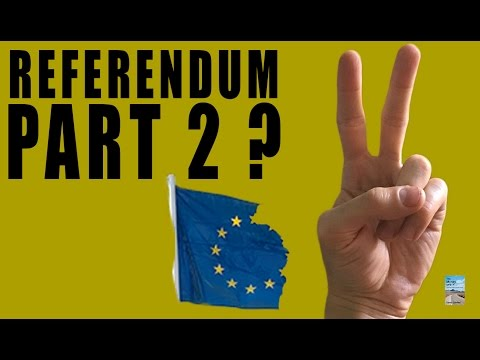 UK EU Referendum Part 2? Can the BREXIT be REVERSED?