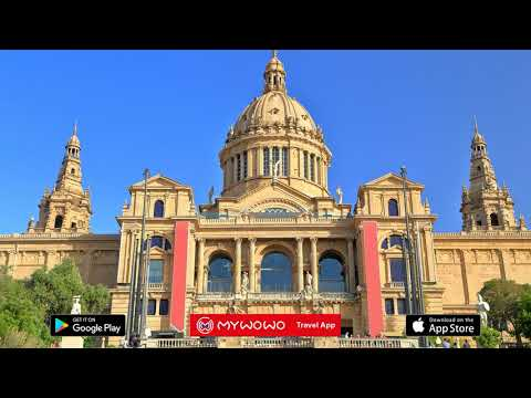 Montjuïc – Mnac – Second Part – Barcelona – Audio Guide – MyWoWo Travel App