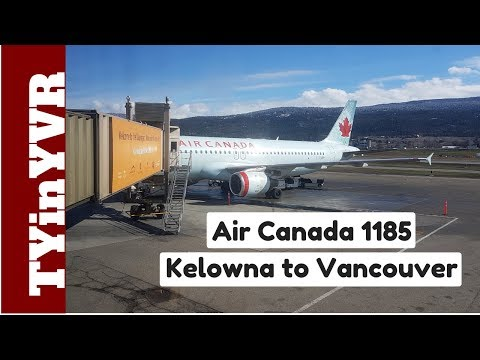 Trip Report Air Canada 1185 Kelowna To Vancouver A320 (YLW To YVR)