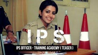 IPS OFFICER - Training Academy ( Teaser )