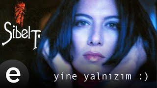 Sibel Tüzün - Yine Yalnızım  Remix  -  - Esen Müzik