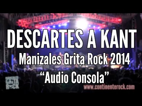 DESCARTES A KANT - Full Concierto (Manizales - Colombia 2014)
