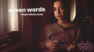 Seven Words (Weyes Blood Cover)