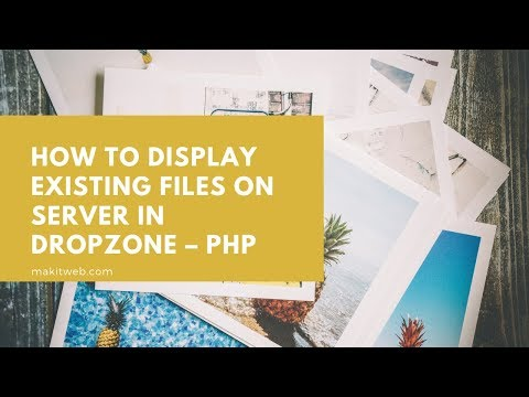 How to Display existing files on Server in Dropzone – PHP thumbnail
