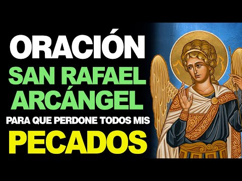 🙏 Oración a San Rafael Arcángel – Limpia y PERDONA TODOS MIS PECADOS 😰