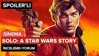 Solo: A Star Wars Story (Spoiler\'lı) İnceleme+Yorum