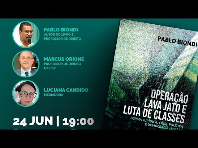 Lançamento do livro Operação Lava Jato e Luta de Classes do autor Pablo Biondi.