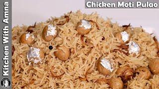Chicken Moti Pulao Recipe   Chicken Yakhni Pulao   Kitchen With Amna