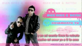 Solamente tu -  Alex Nike y Reydi YouTube Videos