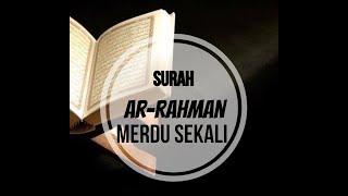 SURAH AR - RAHMAN   PENYEJUK HATI MERDU SEKALI