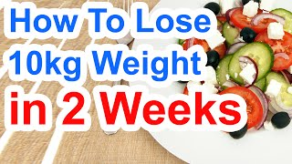 [NEW] How To Lose 10kg In 2 Weeks | Lose Weight Fast In 14 Days