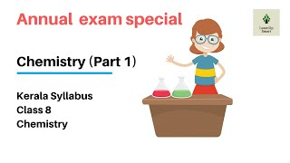 Download ANNUAL EXAM SPECIAL | CLASS 8 | CHEMISTRY | PART 1