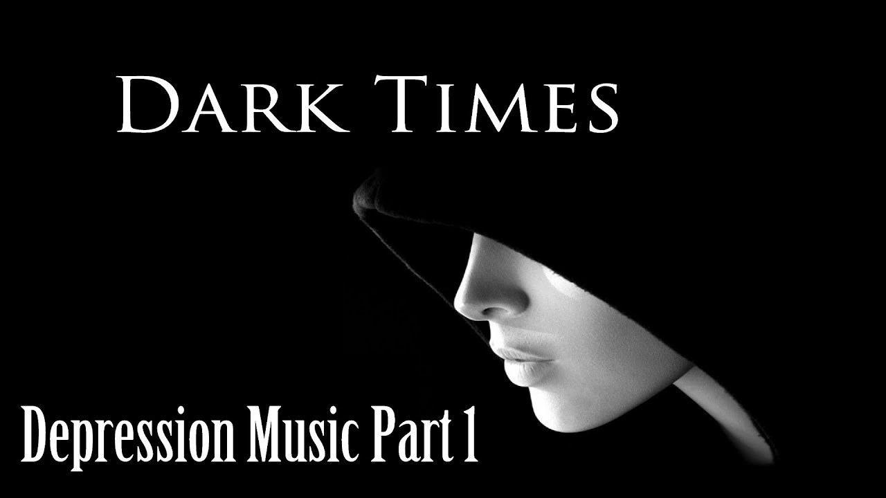 dark times sad emotional music depression music part 1 youtubedark times sad emotional music depression music part 1