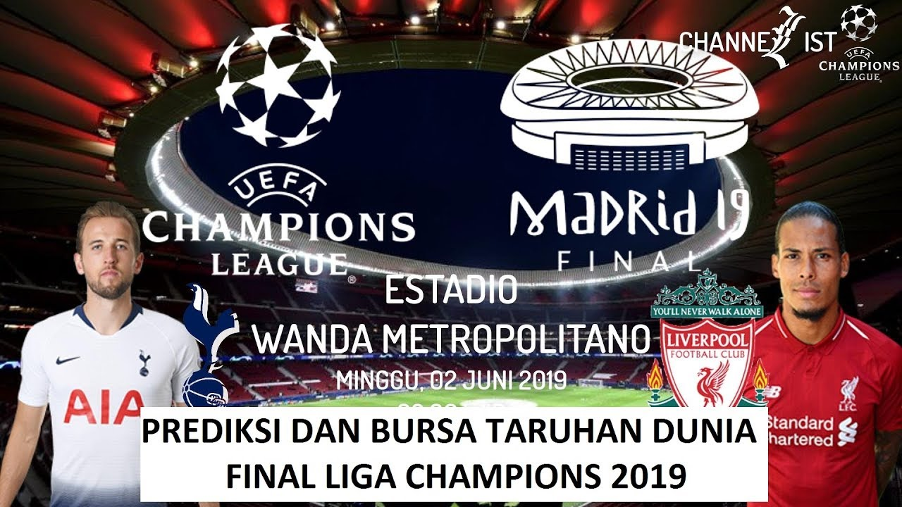 Prediksi Bursa Taruhan Tottenham Hotspur Vs Liverpool Final Uefa Champions League 2019 Youtube