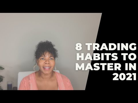 8 Trading Habits to Master in 2021