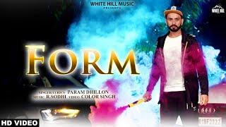 Form (Full Song) Param Dhillon | New Punjabi Songs 2019 | White Hill Music