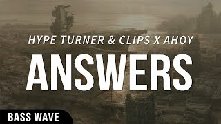 Hype Turner & Clips X Ahoy - Answers [Bass Boosted]