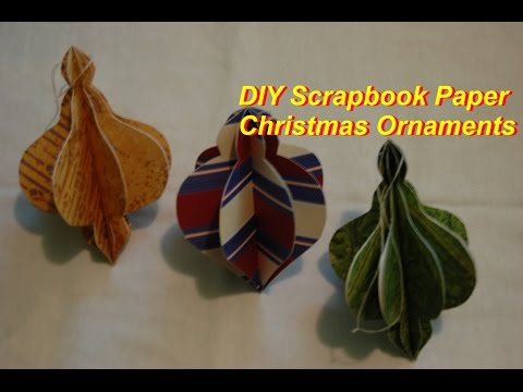 How to make Christmas Tree ornaments out of scrapbooking paper