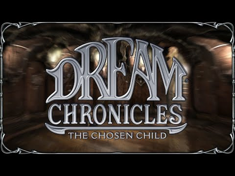 Dream Chronicles 3: The Chosen Child - Part 17 - The End |
