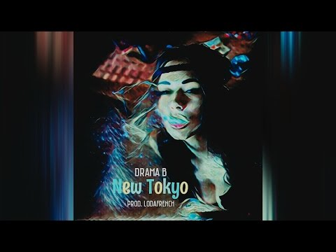 Drama B - New Tokyo (Official Audio)