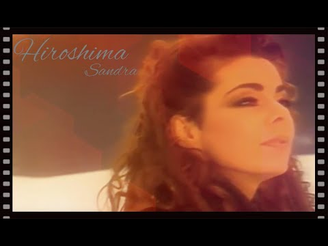 "Sandra ""Hiroshima"" (Official Music Video) HD"