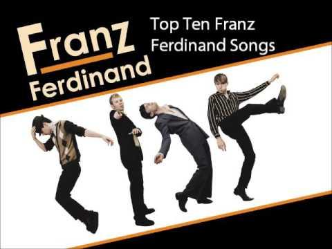 Top Ten Franz Ferdinand Songs