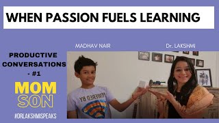 Productive Conversations #1- How Passion Fuels Learning