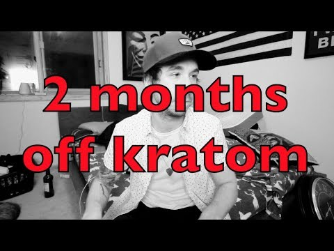 2 Months After Quitting Kratom