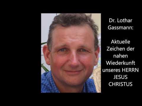 Dr. Lothar Gassmann: AKTUELLE ZEICHEN DER NAHEN WIEDERKUNFT VON JESUS CHRISTUS