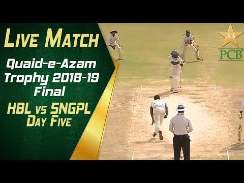 live-match-quaid-e-azam-trophy-2018-19-final-hbl-vs-sngpl-at-karachi-day-five