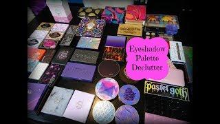 Eyeshadow Palette Collection & Declutter 2018