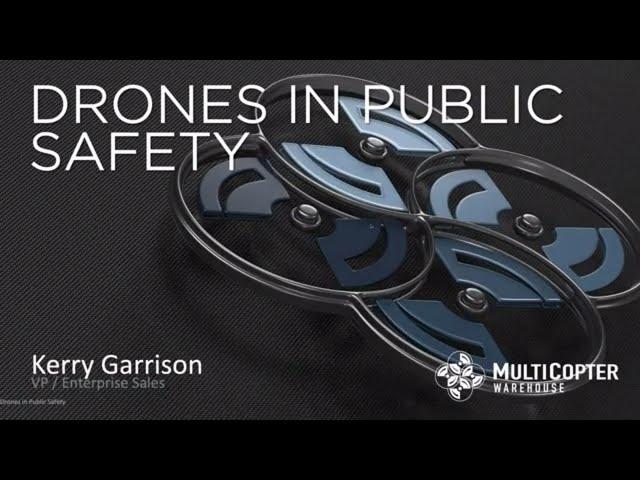 Drones for Public Safety - Webinar Recording