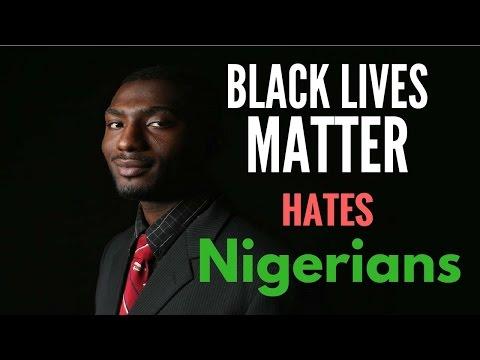 Black Lives Matter Hates Nigerians